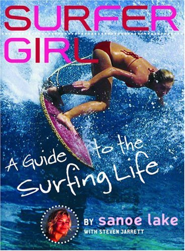 9780316110150: Surfer Girl: A Guide to the Surfing Life