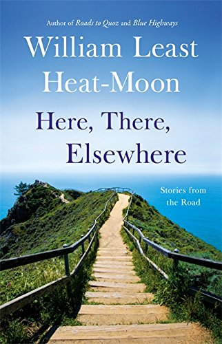 9780316110242: Here, There, Elsewhere: Stories from the Road