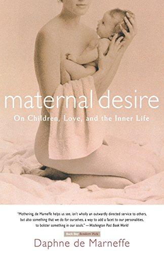 9780316110280: Maternal Desire: On Children, Love, and the Inner Life