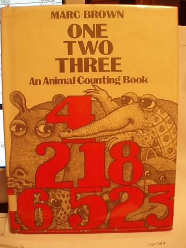 One, Two, Three: An Animal Counting Book: Brown, Marc Tolon