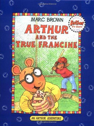 Arthur and the True Francine (Arthur Adventures): Brown, Marc