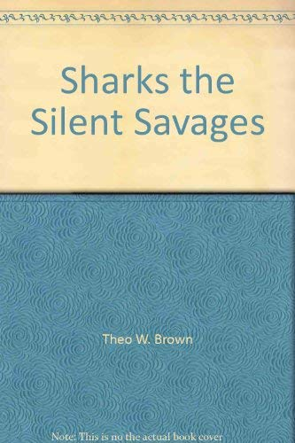 9780316112079: Sharks, the silent savages
