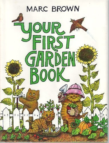 Your First Garden Book (0316112178) by Marc Tolon Brown