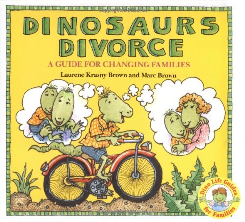 9780316112482: Dinosaurs Divorce!: A Guide for Changing Families (Dino Life Guides for Families)