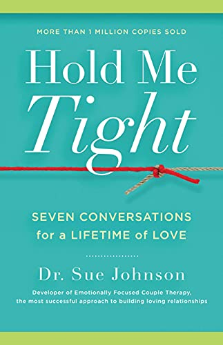 9780316113007: Hold Me Tight: Seven Conversations for a Lifetime of Love