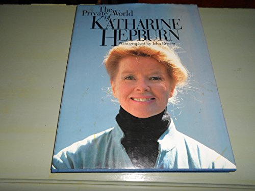 9780316113328: The Private World of Katharine Hepburn
