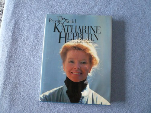 The Private World of Katharine Hepburn: Bryson, John, Hepburn,