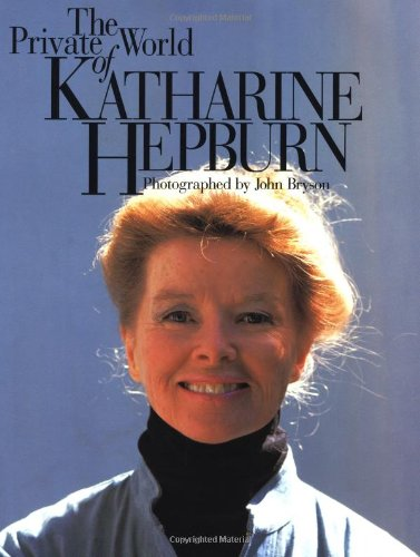 9780316113335: The Private World of Katharine Hepburn