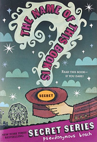 9780316113694: The Name of this Book Is Secret (Secret (Pseudonymous Bosch))