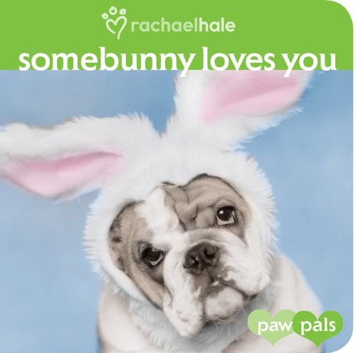 9780316113700: Somebunny Loves You (Paw Pals)
