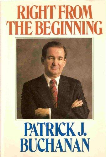Right from the Beginning: Buchanan, Patrick J.