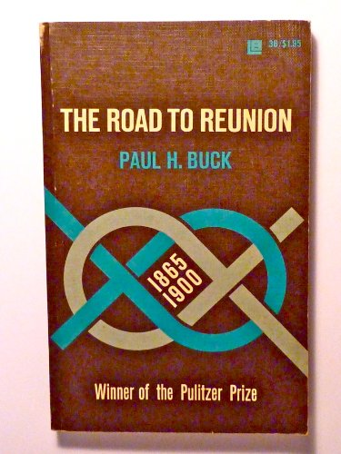 9780316114158: The Road to Reunion, 1865-1900