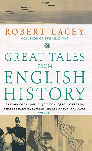 9780316114592: Great Tales from English History (3): Captain Cook, Samuel Johnson, Queen Victoria, Charles Darwin, Edward the Abdicator, and More