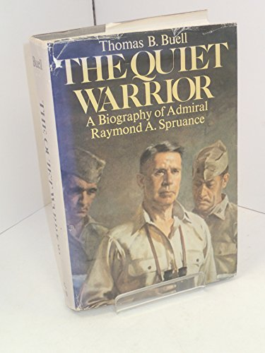 9780316114707: The Quiet Warrior: A Biography of Admiral Raymond A. Spruance