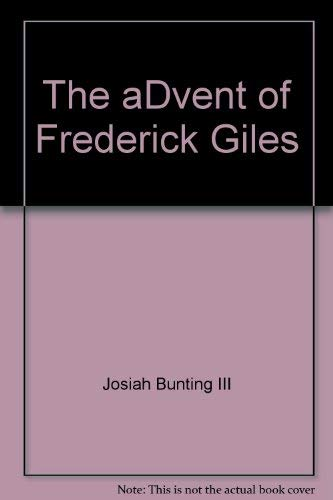 The advent of Frederick Giles: Bunting, Josiah