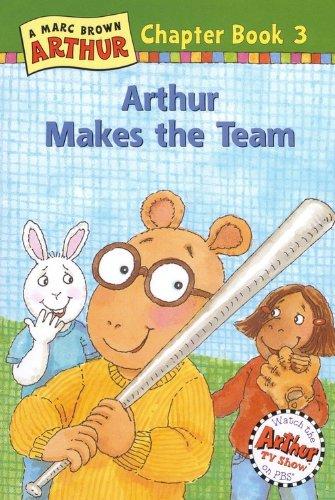 9780316115506: Arthur Makes the Team: A Marc Brown Arthur Chapter Book 3 (Marc Brown Arthur Chapter Books)