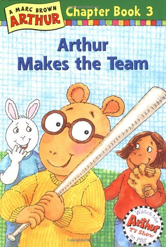 9780316115513: Arthur Makes the Team: A Marc Brown Arthur Chapter Book 3 (Arthur Chapter Books)