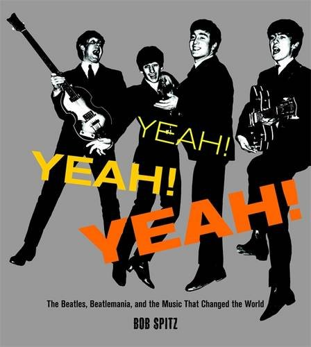 9780316115551: Yeah! Yeah! Yeah!: The Beatles, Beatlemania, and the Music that Changed the World