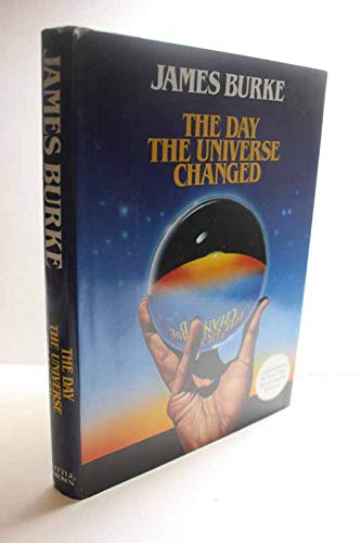 9780316116954: The Day the Universe Changed (Companion to the PBS Television Series)