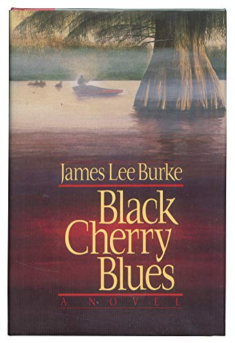 BLACK CHERRY BLUES [Signed Copy]: Burke, James Lee