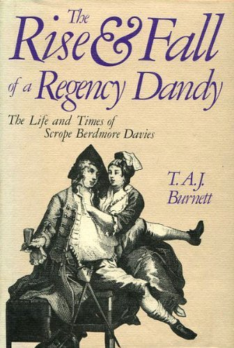 9780316117098: The rise and fall of a Regency dandy: The life and times of Scrope Berdmore Davies
