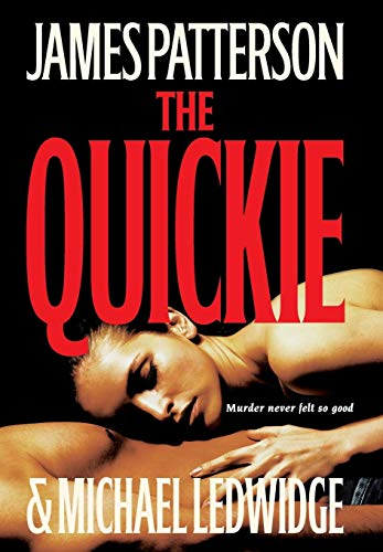 The Quickie **Signed**: Patterson, James; Ledwidge, Michael