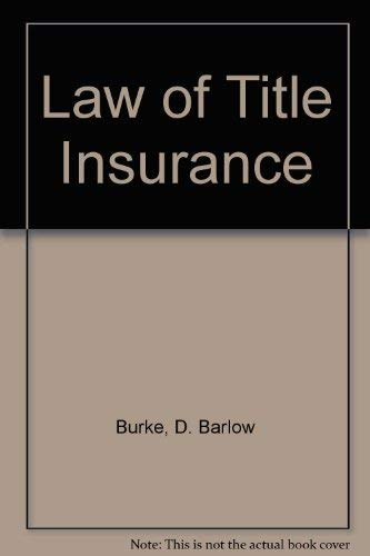 9780316117371: Law of Title Insurance