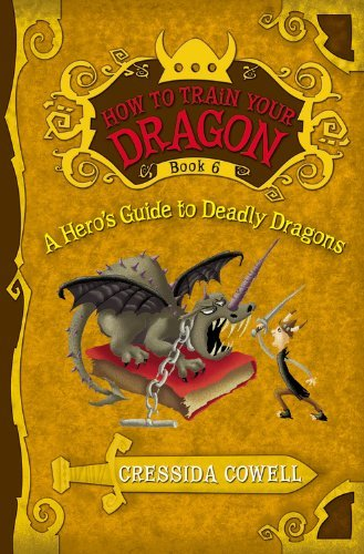 9780316117791: A Hero's Guide to Deadly Dragons: The Heroic Misadventures of Hiccup the Viking (How to Train Your Dragon)