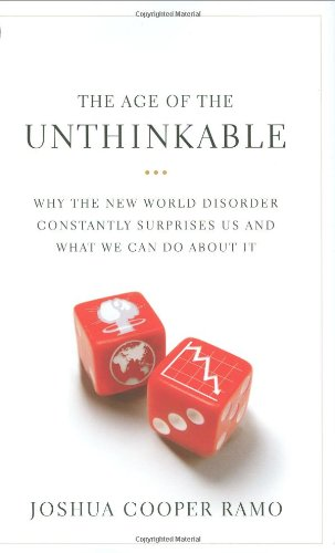 9780316118088: The Age of the Unthinkable: Why the New World Disorder Constantly Surprises Us And What We Can Do About It
