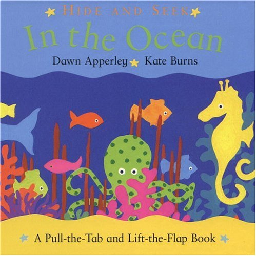 Hide and Seek: In the Ocean: A Pull-the-Tab and Lift-the-Flap Book (Hide & Seek): Kate Burns