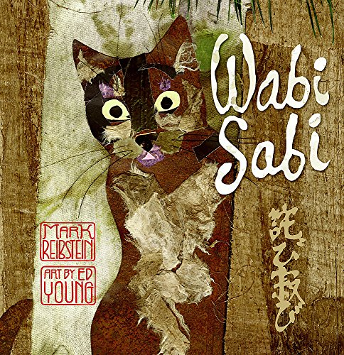 Wabi Sabi: Reibstein, Mark (illustrated by Ed Young)