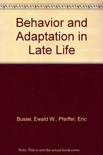 BEHAVIOR AND ADAPTATION IN LATE LIFE (First Edition)
