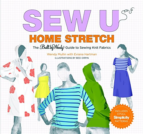 9780316118378: Sew U Home Stretch: The Built by Wendy Guide to Sewing Knit Fabrics