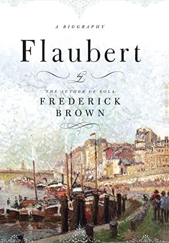 9780316118781: Flaubert: A Biography