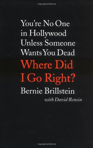 9780316118859: Where Did I Go Right? You're No One in Hollywood Unless Someone Wants You Dead