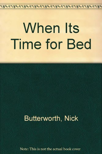 9780316119023: When Its Time for Bed