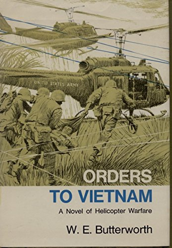 9780316119054: Orders to Vietnam: A Novel of Helicopter Warfare