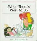 9780316119061: When There's Work to Do