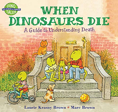 When Dinosaurs Die: A Guide to Understanding Death (Dino Life Guides for Families) (9780316119559) by Laurie Krasny Brown
