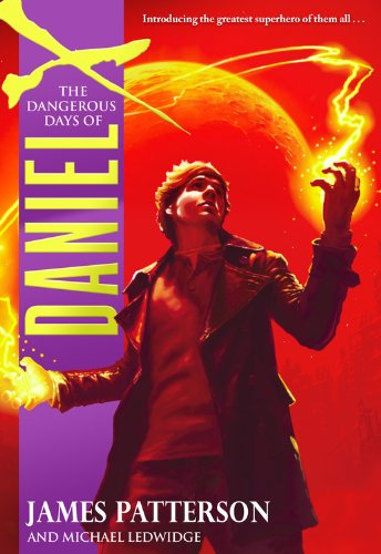9780316119702: The Dangerous Days of Daniel X