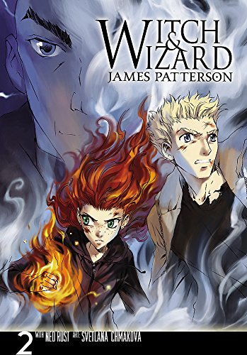 Witch & Wizard: The Manga, Vol. 2: James Patterson