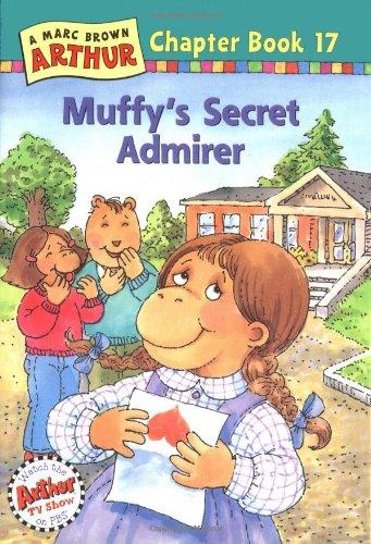 9780316120173: Muffy's Secret Admirer: A Marc Brown Arthur Chapter Book 17 (Arthur Chapter Book Series)
