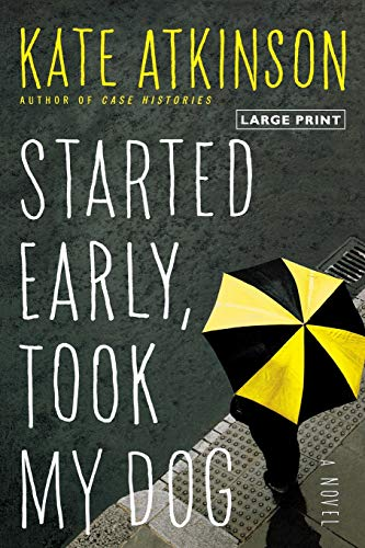 9780316120531: Started Early, Took My Dog: A Novel