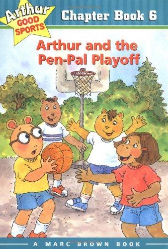 Arthur and the Pen-Pal Playoff: Arthur Good Sports Chapter Book 6 (Marc Brown Arthur Good Sports ...