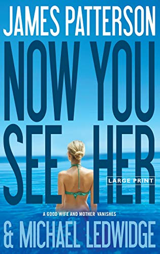 Now You See Her: Patterson, James; Ledwidge,