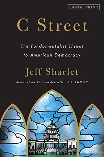 9780316120562: C Street: The Fundamentalist Threat to American Democracy