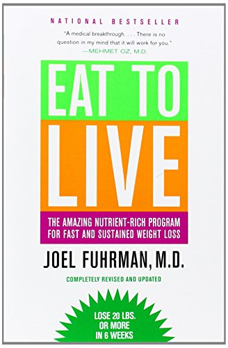 9780316120913: Eat to Live: The Amazing Nutrient-Rich Program for Fast and Sustained Weight Loss, Revised Edition