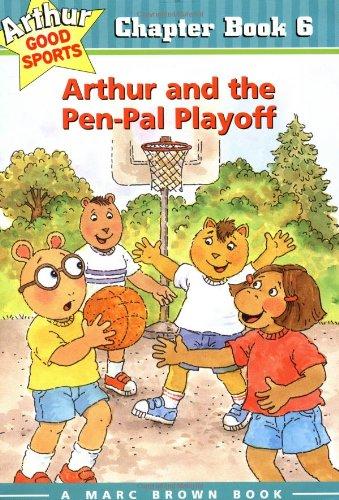 9780316121705: Arthur and the Pen-Pal Playoff: Arthur Good Sports Chapter Book 6 (Arthur Good Sports Chapter Books)