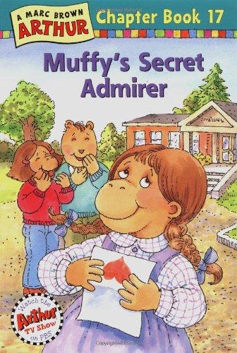 9780316122306: Muffy's Secret Admirer: A Marc Brown Arthur Chapter Book 17 (Arthur Chapter Books)