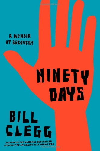 9780316122528: Ninety Days: A Memoir of Recovery